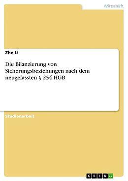 Kartonierter Einband Die Bilanzierung von Sicherungsbeziehungen nach dem neugefassten § 254 HGB von Zhe Li