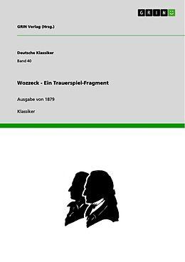 Kartonierter Einband Wozzeck - Ein Trauerspiel-Fragment von GRIN Verlag (Hrsg. )