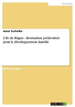 eBook (epub) L'île de Rügen - destination prédestinée pour le développement durable de Anne Tucholka