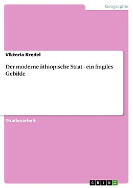 E-Book (epub) Der moderne äthiopische Staat - ein fragiles Gebilde von Viktoria Kredel