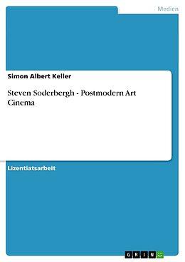 Kartonierter Einband Steven Soderbergh - Postmodern Art Cinema von Simon Albert Keller