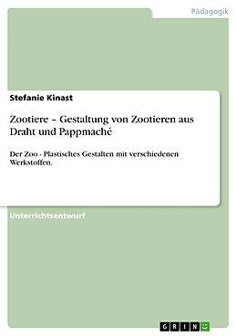 E-Book (pdf) Zootiere - Gestaltung von Zootieren aus Draht und Pappmaché von Stefanie Kinast