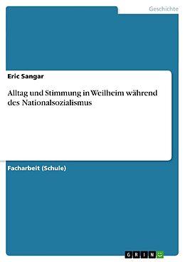 Kartonierter Einband Alltag und Stimmung in Weilheim während des Nationalsozialismus von Eric Sangar