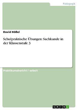 E-Book (epub) Schulpraktische Übungen: Sachkunde in der Klassenstufe 3 von David Hößel