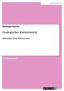 E-Book (epub) Geologischer Kartierbericht von Rodrigo Garcia