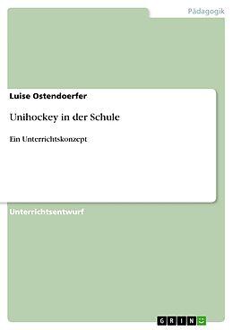 E-Book (epub) Unihockey in der Schule von Luise Ostendoerfer