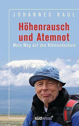 E-Book (epub) Höhenrausch und Atemnot von Johannes Kaul