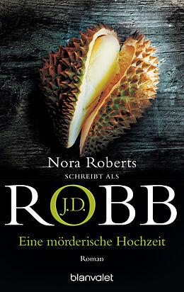 E-Book (epub) Eine mörderische Hochzeit von J.D. Robb