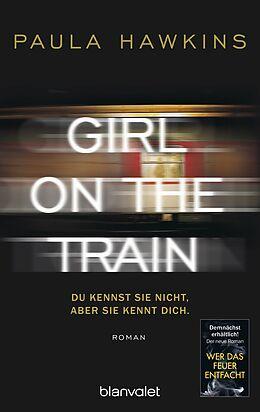 E-Book (epub) Girl on the Train - Du kennst sie nicht, aber sie kennt dich. von Paula Hawkins