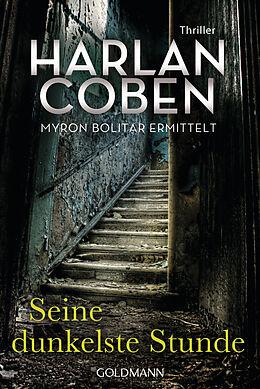 E-Book (epub) Seine dunkelste Stunde - Myron Bolitar ermittelt von Harlan Coben