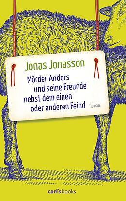 E-Book (epub) Mörder Anders und seine Freunde nebst dem einen oder anderen Feind von Jonas Jonasson