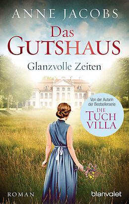 E-Book (epub) Das Gutshaus - Glanzvolle Zeiten von Anne Jacobs