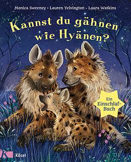 E-Book (epub) Kannst du gähnen wie Hyänen? von Monica Sweeney, Laura Watkins, Lauren Yelvington