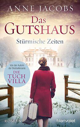 E-Book (epub) Das Gutshaus - Stürmische Zeiten von Anne Jacobs