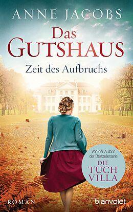 E-Book (epub) Das Gutshaus - Zeit des Aufbruchs von Anne Jacobs