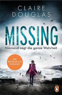 E-Book (epub) Missing - Niemand sagt die ganze Wahrheit von Claire Douglas