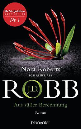 E-Book (epub) Aus süßer Berechnung von J.D. Robb