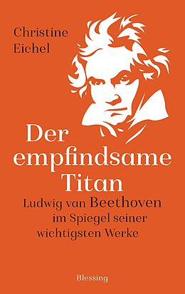 E-Book (epub) Der empfindsame Titan von Christine Eichel