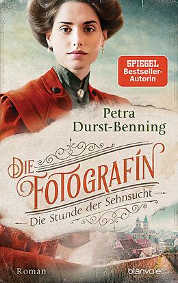 E-Book (epub) Die Fotografin - Die Stunde der Sehnsucht von Petra Durst-Benning