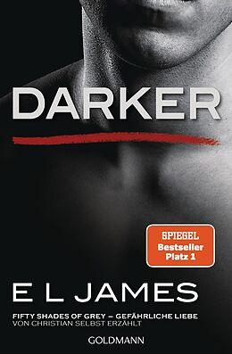 E-Book (epub) Darker - Fifty Shades of Grey. Gefährliche Liebe von Christian selbst erzählt von E L James
