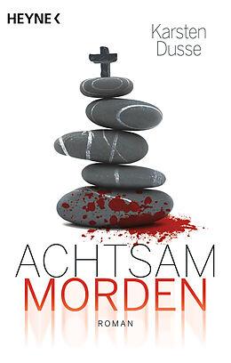 E-Book (epub) Achtsam morden von Karsten Dusse