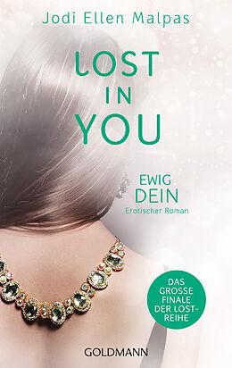 E-Book (epub) Lost in You. Ewig dein von Jodi Ellen Malpas