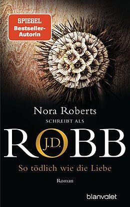 E-Book (epub) So tödlich wie die Liebe von J. D. Robb