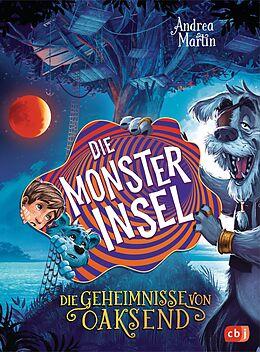 E-Book (epub) Die Geheimnisse von Oaksend - Die Monsterinsel von Andrea Martin