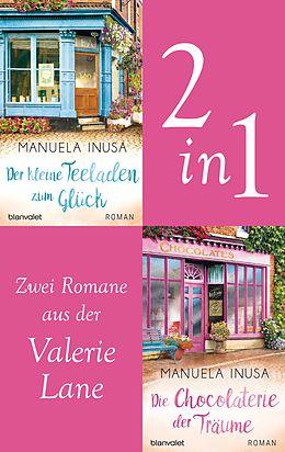E-Book (epub) Valerie Lane - Der kleine Teeladen zum Glück / Die Chocolaterie der Träume von Manuela Inusa
