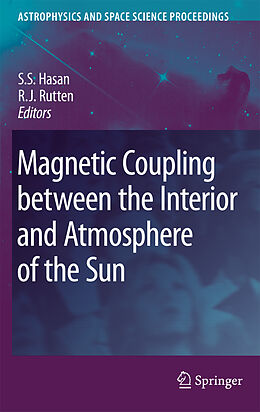 E-Book (pdf) Magnetic Coupling between the Interior and Atmosphere of the Sun von R. J. Rutten, S. S. Hasan