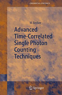 Kartonierter Einband Advanced Time-Correlated Single Photon Counting Techniques von Wolfgang Becker