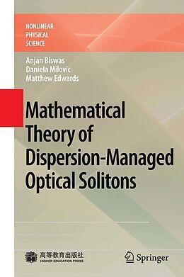 E-Book (pdf) Mathematical Theory of Dispersion-Managed Optical Solitons von Anjan Biswas, Daniela Milovic, Matthew Edwards