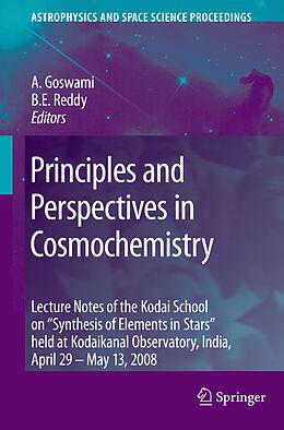 E-Book (pdf) Principles and Perspectives in Cosmochemistry von Aruna Goswami, B. Eswar Reddy