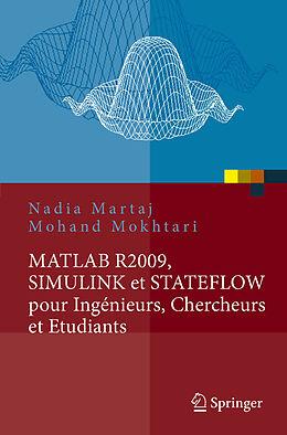 eBook (pdf) MATLAB R2009, SIMULINK et STATEFLOW pour Ingénieurs, Chercheurs et Etudiants de Nadia Martaj, Mohand Mokhtari