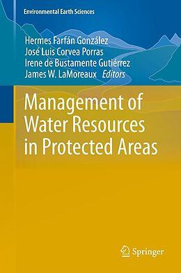 E-Book (pdf) Management of Water Resources in Protected Areas von Hermes Farfán González, José Luis Corvea Porras, Irene de Bustamente Gutiérrez