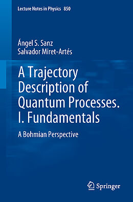 Kartonierter Einband A Trajectory Description of Quantum Processes. I. Fundamentals von Salvador Miret-Artés, Ángel S. Sanz