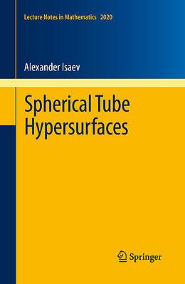 Kartonierter Einband Spherical Tube Hypersurfaces von Alexander Isaev