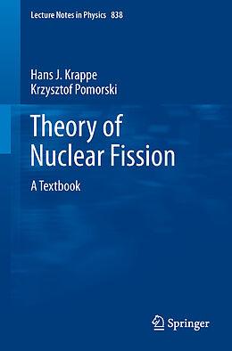 Kartonierter Einband Theory of Nuclear Fission von Hans J. Krappe, Krzysztof Pomorski