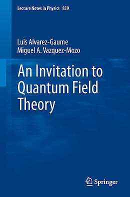 Kartonierter Einband An Invitation to Quantum Field Theory von Miguel A. Vázquez-Mozo, Luis Alvarez-Gaumé