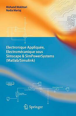 eBook (pdf) Electronique Appliquée, Electromécanique sous Simscape & SimPowerSystems (Matlab/Simulink) de Mohand Mokhtari, Nadia Martaj