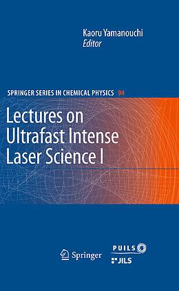 Kartonierter Einband Lectures on Ultrafast Intense Laser Science 1 von