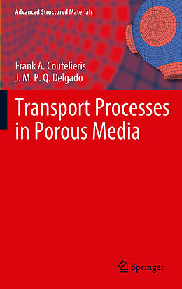 E-Book (pdf) Transport Processes in Porous Media von Frank A. Coutelieris, J. M. P. Q. Delgado