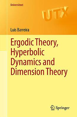 Kartonierter Einband Ergodic Theory, Hyperbolic Dynamics and Dimension Theory von Luís Barreira