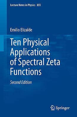 Kartonierter Einband Ten Physical Applications of Spectral Zeta Functions von Emilio Elizalde
