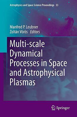 E-Book (pdf) Multi-scale Dynamical Processes in Space and Astrophysical Plasmas von Manfred P. Leubner, Zoltán Vörös