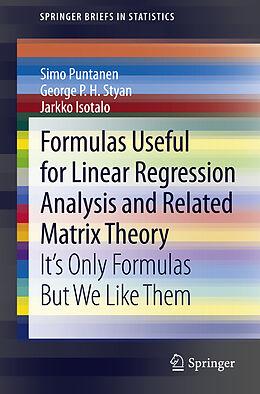 Kartonierter Einband Formulas Useful for Linear Regression Analysis and Related Matrix Theory von Simo Puntanen, George P. H. Styan, Jarkko Isotalo