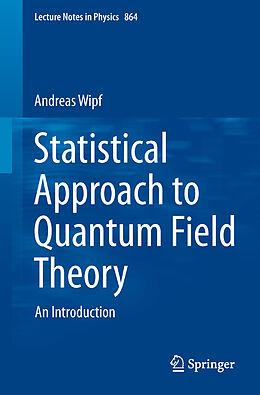 Kartonierter Einband Statistical Approach to Quantum Field Theory von Andreas Wipf