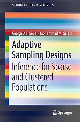 Kartonierter Einband Adaptive Sampling Designs von Mohammad M. Salehi, George A. F. Seber