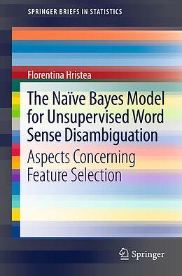 Kartonierter Einband The Naïve Bayes Model for Unsupervised Word Sense Disambiguation von Florentina T. Hristea
