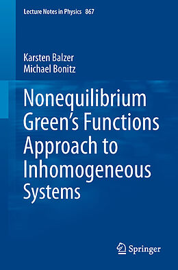 Kartonierter Einband Nonequilibrium Green's Functions Approach to Inhomogeneous Systems von Michael Bonitz, Karsten Balzer